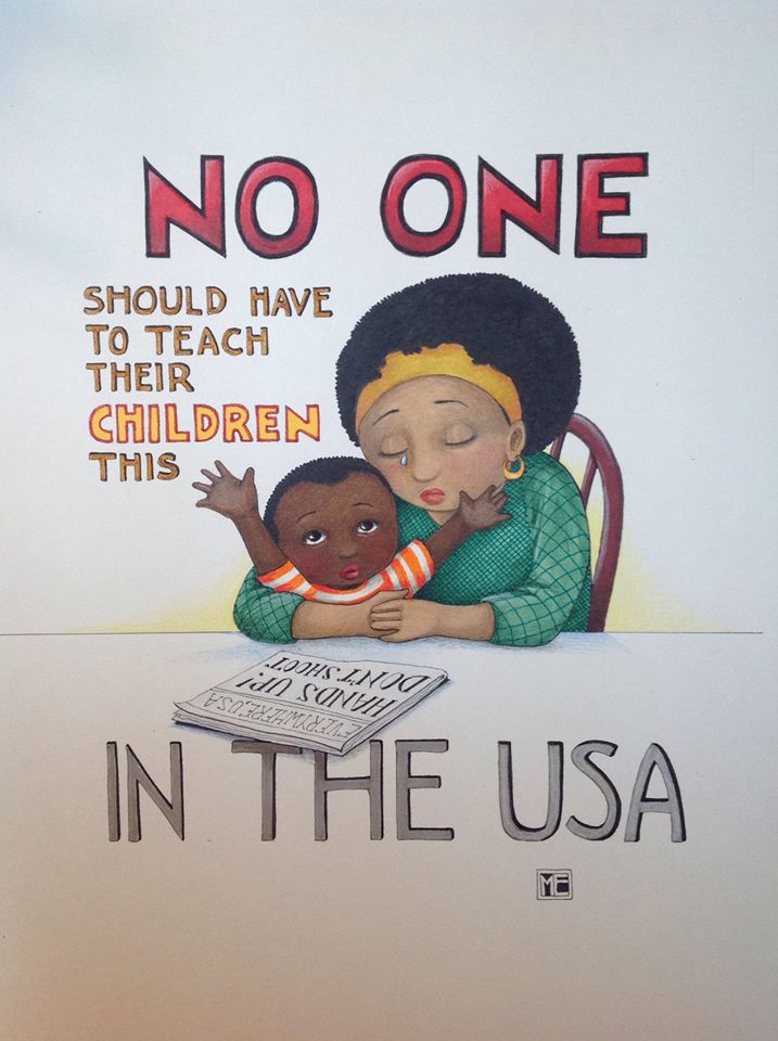 A Mary Engelbreit illustration showing a Black mother seated at a kitchen table, shedding a tear and holding her young son, who has his hands in the air. In front of them is a newspaper with the headline, 'Hands Up! Don't Shoot.' The text reads 'No one should have to teach their children this in the USA.'