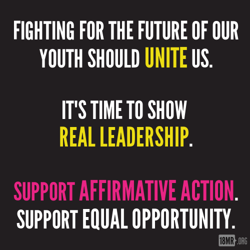 Block letters on a black background: 'Fighting for the future of our youth should UNITE us. It's time to show REAL LEADERSHIP. Support Affirmative Action. Support Equal Opportunity.'